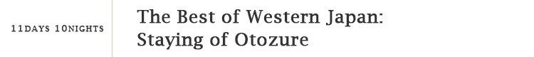 The Best of Western Japan: Staying of Otozure