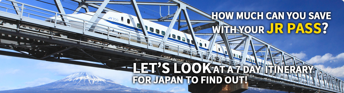 HOW MUCH CAN YOU SAVE WITH YOUR JR PASS? LET'S LOOK AT A 7 DAY ITINERARY FOR JAPAN TO FIND OUT!