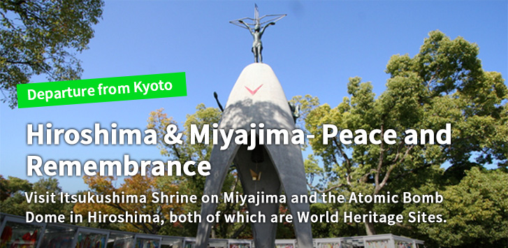 Hiroshima & Miyajima- Peace and Remembrance Visit Itsukushima Shrine on Miyajima and the Atomic Bomb Dome in Hiroshima, both of which are World Heritage Sites.