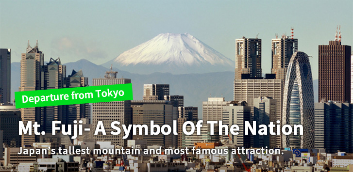 Mt. Fuji- A Symbol Of The Nation Japan's tallest mountain and most famous attraction.
