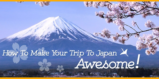 To make your trip to Japan Awesome